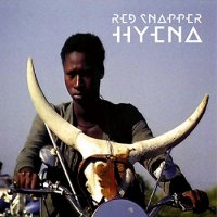 "Red Snapper ""Hyena"" (2014) /electronic, fusion"