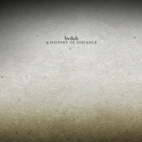 bvdub - A History Of Distance (2014) / Ambient