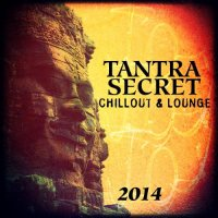 Tantra Secret Chillout & Lounge (2014) / Chillout, Lounge, World Music, Ethno