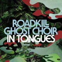 Roadkill Ghost Choir - In Tongues (2014) / Rock