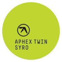 Aphex Twin - Syro (2014) / idm, electronic, acid, ambient, experimental