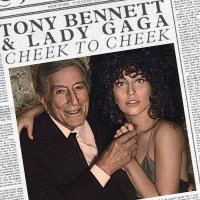Tony Bennett & Lady Gaga - Cheek to Cheek (Deluxe Edition) (2014) / Vocal Jazz