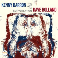 Dave Holland & Kenny Barron - The Art Of Conversation (2014) / Jazz