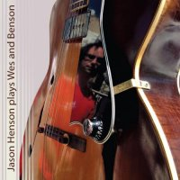 Jason Henson - Jason Henson Plays Wes and Benson (2013) / Jazz, Swing, Guitar Jazz, Bebop, Funk-Soul Jazz
