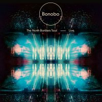 "Bonobo - ""The North Borders Tour — Live"" (2014) / electronic, downtempo"
