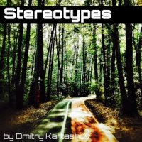 Stereotypes by Dmitry Kartashov / House, Deep House, Electronic