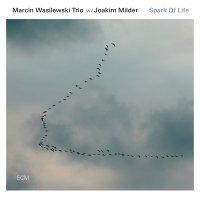 "Marcin Wasilewski Trio w/ Joakim Milder ""Spark of Life"" (2014) / jazz, modern, ecm"