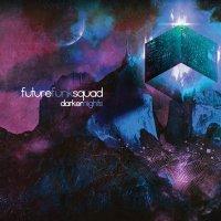 Future Funk Squad - Darker Nights (2014) / breakbeat, rmx, UK