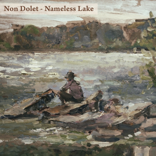Non Dolet - Nameless Lake (2014) / piano, emotional, experimental, neo-classical, ambient, dream ambient, folk, dub