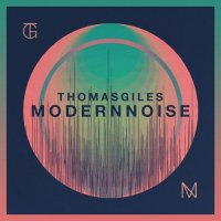 Thomas Giles - Modern Noise (2014) / Progressive Rock, USA