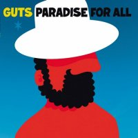 Guts - Paradise For All (2012) / downtempo, hip-hop, funk, dub