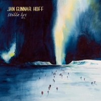 Jan Gunnar Hoff - Stille lys (Quiet Light) (2014) / Jazz