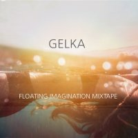 Gelka - Floating Imagination Mixtape (2014) / Ambient, Lounge, Chillout, Downtempo, Electronic