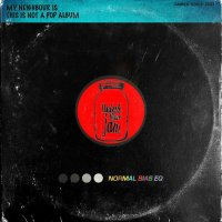 My Neighbour Is � This Is Not A Pop Album (2014) / Funk, Big Beat, Soul