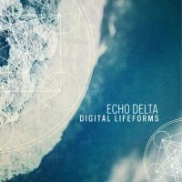 Echo Delta - Digital Lifeforms (2014) / Ambient, Deep, Dub Techno