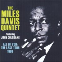 The Miles Davis Quintet – All of You: The Last Tour 1960 (2014) / jazz