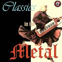 VA - Classics In The Metal (2013) / Heavy Metal, Power Metal, Classical