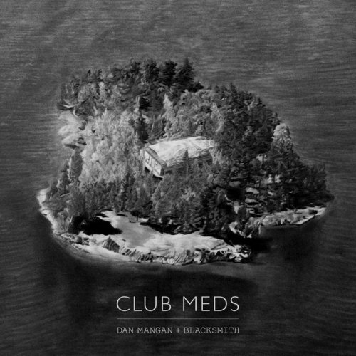 Dan Mangan & Blacksmith - Club Meds (2015) / Indie Rock, Folk