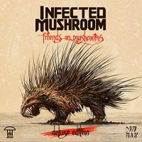 Infected Mushroom - Friends On Mushrooms (Deluxe Edition) (2014) / Electronic, Dubstep, Glitch