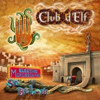 Club d'Elf - Electric Moroccoland / So Below (2011) / Fusion, Ethnic, Funk, Dub, Psychedelic, USA
