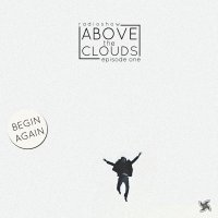 [VA] Above the clouds radio show. Episode One. Begin again (2015) - compiled and mixed by krezh / electronic, ambient, garage, house, acoustic, beats