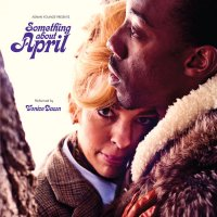 Adrian Younge - Something About April - Deluxe Edition (2015) / funk, soul, trip-hop, psychedelic, US