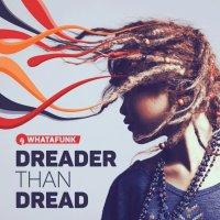 Whatafunk Crew - Dreader Than Dread / hip-hop, reggae, jungle mixtape