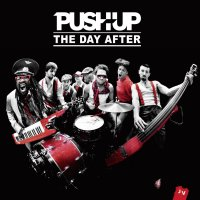 Push Up – The Day After (2015) / The Crazy Black Soul Rock