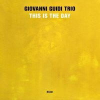 "Giovanni Guidi Trio ""This Is The Day"" (2015) / jazz, post-bop, modern creative, ECM"