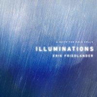 "Erik Friedlander ""Illuminations"" (2015) / cello"
