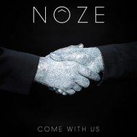 Noze - Come with Us (2015) Abstract / Experimental / Minimal