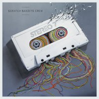Scratch Bandits Crew - Stereo 7 (2015) / Hip-hop, Electronic, Turntablism