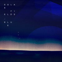 Solar Fields - BLUE (2014), GREEN (2014), RED (2014) / Ambient, Psybient, Downtempo