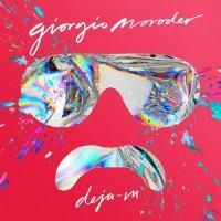 Giovanni Giorgio Moroder – Deja Vu (2015) / Electronic, Pop