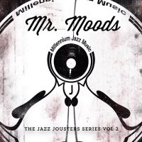Mr. Moods - The Jazz Jousters Series Vol. 2 (2015) / jazz, chillout, downtempo, groove-jazz