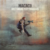 Macaco - Historias Tattooadas (2015)/ Ska, Salsa, Alternative, Indie, Rock en Espanol