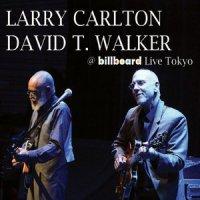 Larry Carlton & David T. Walker - @ Billboard Live Tokyo (2015) / Jazz, Fusion