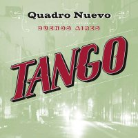 "Quadro Nuevo ""Tango"" (2015) / tango, latino"