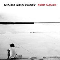 Ron Carter 'Golden Striker Trio' - Hildener Jazztage Live (2015) /Jazz, Hard Bop