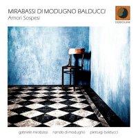 "Gabriele Mirabassi, Nando Di Modugno, Pierluigi Balducci ""Amori sospesi"" (2015) / jazz, world.music"