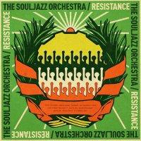 The Souljazz Orchestra - Resistance (2015) / Afrobeat, Jazz Funk, Soul Jazz