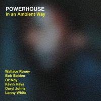 Powerhouse - In an Ambient Way (2015) / jazz