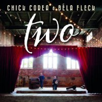 Chick Corea & Béla Fleck - Two (2015) / Jazz