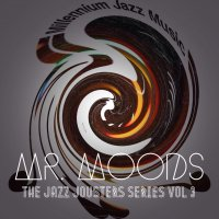 Mr. Moods - The Jazz Jousters Series Vol. 3 (2015) / jazz, chillout, downtempo, groove-jazz
