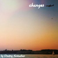 Changes by Dmitry Kartashov / indie pop, indie dance, easy listening