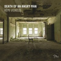 Rémi Vignolo - Death Of An Angry Man (2015) / Jazz