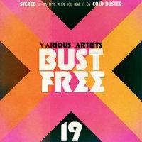 Bust Free 19 (2015) + Bust Free 18 (2015) + Bust Free 17 (2014) + Bust Free 16 (2014) / Broken Beat, Funk, Nu Jazz, Nu Funk