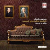 "Concerto Koln ""Charles Avison: Concerti Grossi After Scarlatti (2015) / classical"