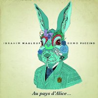 Ibrahim Maalouf & Oxmo Puccino - Au pays d'Alice... [2014] / hip-hop, french, jazz, fusion
