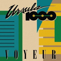 Ursula 1000 - Voyeur (2015) / Breaks, Future Beats, Jazzdance